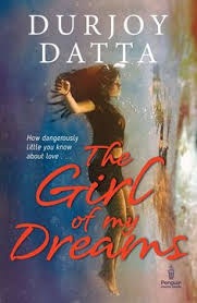 the of my dreams by durjoy datta is an unusual love story with an element