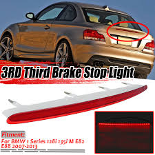 Bmw E46 3rd Brake Light Rear High Level Third Brake Light Stop Lamp For Bmw 1 Series 128i 135i M E82 E88