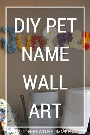 diy pet name wall art coffee with summer