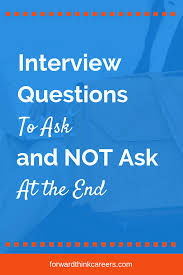 Questions To Not Ask In An Interview Interview Questions To Ask And Not Ask At The End Resume