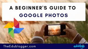 A Beginner's Guide To Google Photos -- Store, organize, and share ...