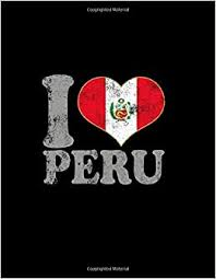 I Love Peru: Composition Notebook Peruvian Flag College Ruled Fashion Lined  Paper Journal, Soft Cover Note Book : Delsee: Amazon.es: Libros