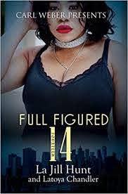 Amazon.com: Full Figured 14 (9781622862078): Hunt, La Jill, Chandler,  Latoya: Books