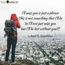 I Will Miss You Quotes Impressive I'll Miss You Is Just A P Quotes Writings By Anjali R