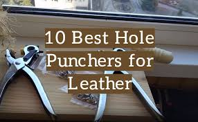 the 10 best leather hole punch tools multi purpose and durable