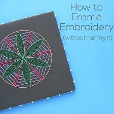 how to frame embroidery a video tutorial from shiny happy world