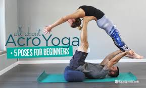 everything you need to know about acroyoga 5 beginner acroyoga poses