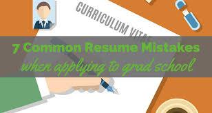 7 Common Resume Mistakes On Grad School Applications Thespeechblog
