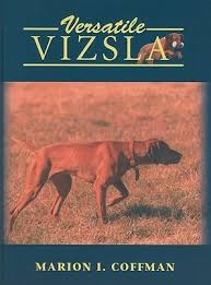 Versatile Vizsla by Marion I. Coffman