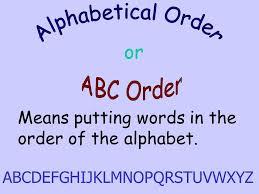 Alphabetical Order Alphabetical Order Or Abc Order Ppt Video Online Download