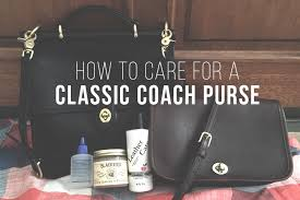 how to clean care for a classic coach purse or bag