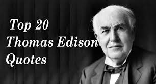 Famous Quotes By Edison Top 24 Thomas Edison Quotes inventor of the light bulb YouTube 7