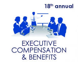 Compensation And Benefits 18th Annual Executive Compensation Benefits Summit Eng