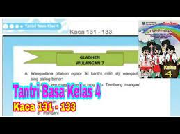 Buatlah kelompok dengan anggota 5 orang. Gladhen Wulangan 7 Tantri Basa Kelas 4 Hal 131 133 Bahasa Jawa Kelas 4 Youtube