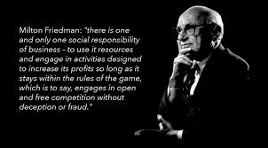 milton friedman on the social responsibility of business milton friedman on social responsibility