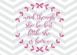 And Though She Be But Little She Is Fierce Svg Laurel Wreath Svg Svg Cut Files Word Overlay Jpeg Cricut Silhouette Iron On Vector
