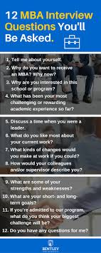 12 mba interview questions you ll be asked admissions business even if you re unhappy in your current position you should be able to at least one good thing about it this shows you re able to positivity in a