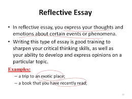 lecture essay writing ppt video online  reflective essay in reflective essay you express your thoughts and emotions about certain events or