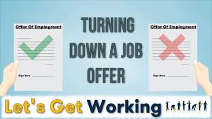 turning down a job offer let s get working