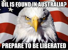 Oil is found in Australia? prepare to be liberated - America Eagle ... via Relatably.com