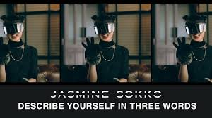 Describe Yourself In Three Words Unmasking Jasmine Sokko Part 7 Describe Yourself In Three Words