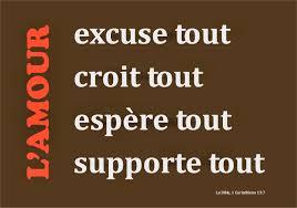 Lamour Excuse Tout Croit Tout Espère Tout Et Supporte Tout 1