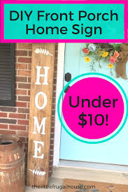diy front porch home sign decorating your front porch is a great way to welcome guests in it s also the