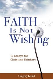 faith is not wishing essays for christian thinkers