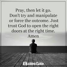 Let It Go Quotes Awesome Pray Then Let It Go Pray Like A Gourmet