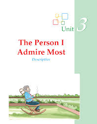 the person i admire essay favorite person essay my favorite person  grade descriptive essay the person i admire most composition writing skill grade 3 the person i