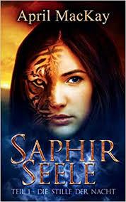 Saphirseele: Die Stille der Nacht: Amazon.de: MacKay, April: Bücher