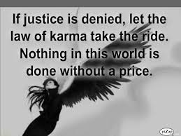 Justice Quotes Adorable Quote Pictures If Justice Is Denied Let The Law Of Karma Take The Ride
