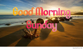 Sunday Good Morning Images With Quotes Best of Latest 24 Good Morning Sunday Images Quotes Wishes In HD