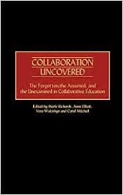 Collaboration Uncovered: The Forgotten, the Assumed and the Unexamined in  Collaborative Education: Amazon.co.uk: Richards, Merle, Elliott, Anne,  Woloshyn, Vera: Books