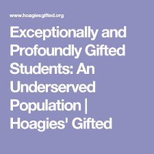 exceptionally and profoundly gifted students an underserved potion hoagies gifted