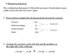 b balancing equations the combustion of propane c 3 h 8 in the
