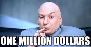 ONE MILLION DOLLARS - Dr. Evil - quickmeme via Relatably.com
