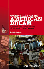 <b>Working Hard</b> for the American Dream: <b>Workers</b> and Their Unions ...