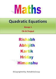what a quadratic equation math by group quadratic equations group 1 fa iv project quadratic equation