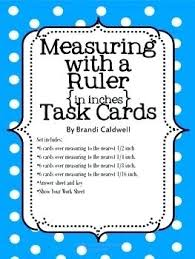 8 Inches Math Measuring With A Ruler Inches Task Cards 1 2 Inch 1 4