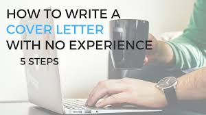 Work Experience Cover Letter How To Write A Cover Letter With No Work Experience Career Sidekick