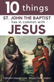 10 things st john the baptist has in common with