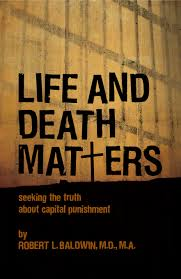 books death penalty critiques death penalty information center life and death matters seeking the truth about capital punishment is a new book that documents author robert baldwin s personal journey in confronting