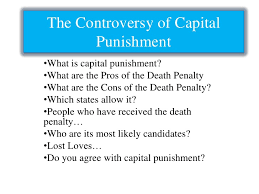 the pros and cons of capital punishemt the controversy of capital punishment<br