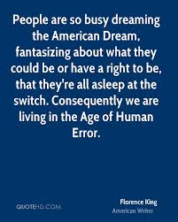 What Is The American Dream Quotes And History Best of Florence King Dreams Quotes QuoteHD