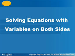 1 pre algebra 10 3 solving equations with variables on both sides solving equations with variables on both sides pre algebra