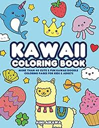 The word kawaii came to us from the japanese language. Kawaii Coloring Book More Than 40 Cute Fun Kawaii Doodle Coloring Pages For Kids Adults Aimi Aikawa 9798680368961 Amazon Com Books