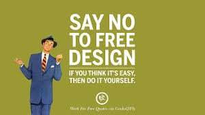 Free Freelancer 10 Sarcastic Work For Free Quotes For Freelancer Artist And Designer
