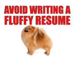 Fluffy Resumes Why They Are Terrible And What You Can Do Instead