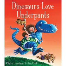 fishpond australia dinosaurs love underpants by ben cort ilrated claire freedman books dinosaurs love underpants isbn ben cort
